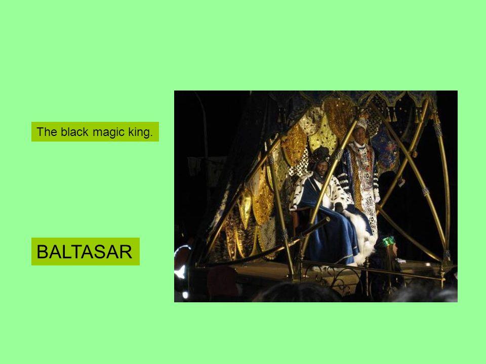 The black magic king. BALTASAR