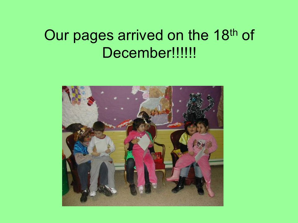 Our pages arrived on the 18 th of December!!!!!!