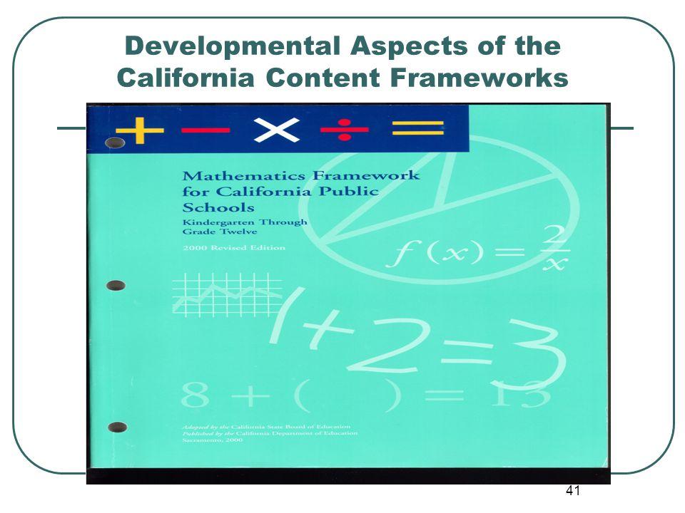 41 Developmental Aspects of the California Content Frameworks
