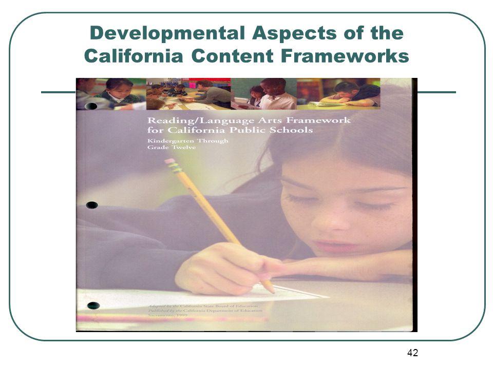 42 Developmental Aspects of the California Content Frameworks