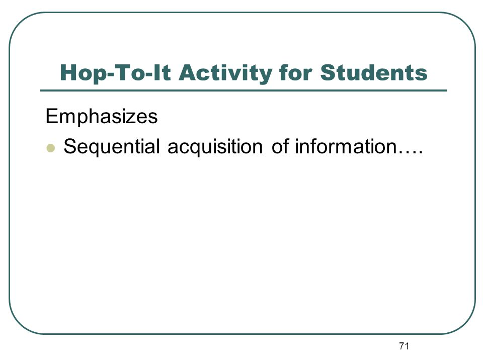 71 Hop-To-It Activity for Students Emphasizes Sequential acquisition of information….
