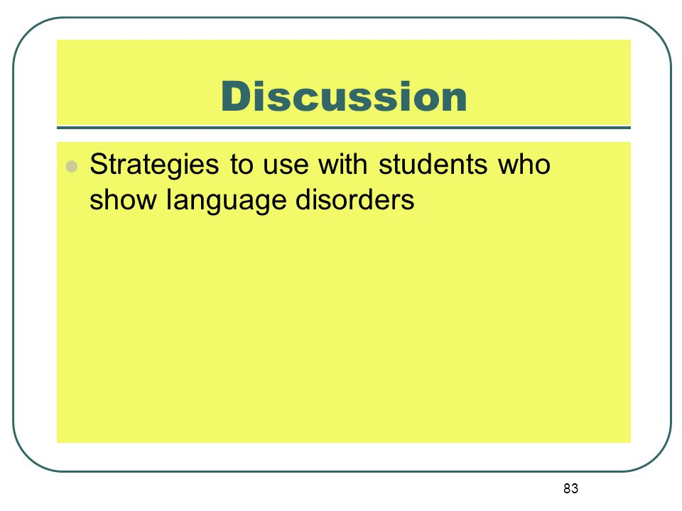 83 Discussion Strategies to use with students who show language disorders