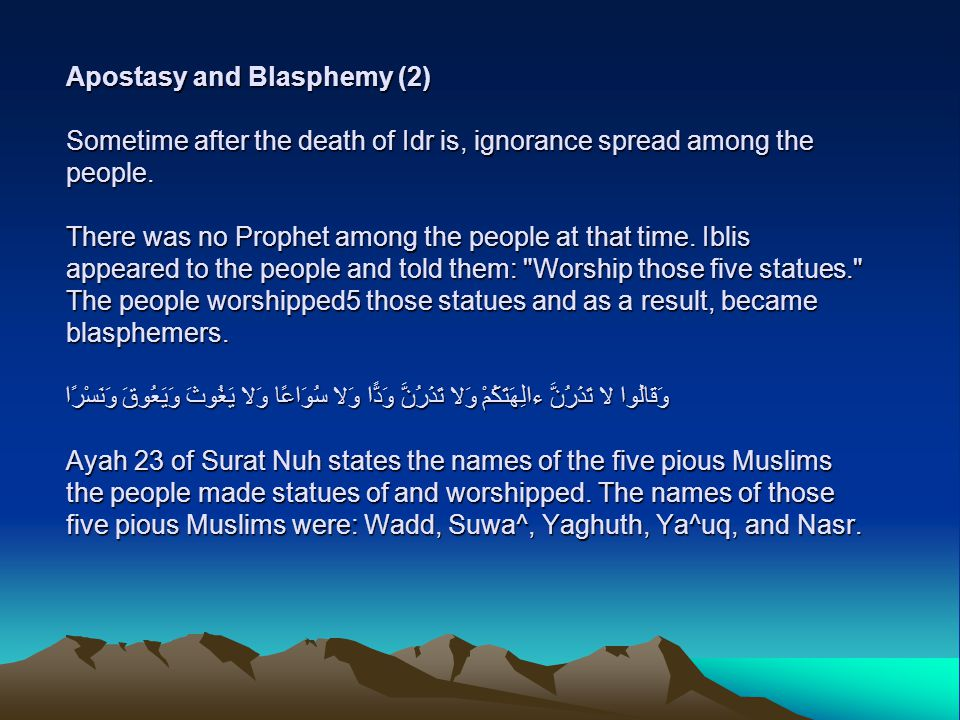 Apostasy and Blasphemy (2) Sometime after the death of Idr is, ignorance spread among the people.