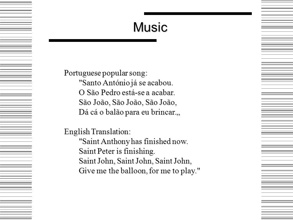 Music Fado (fate in Portuguese) arose in Lisbon as the music of the urban poor.