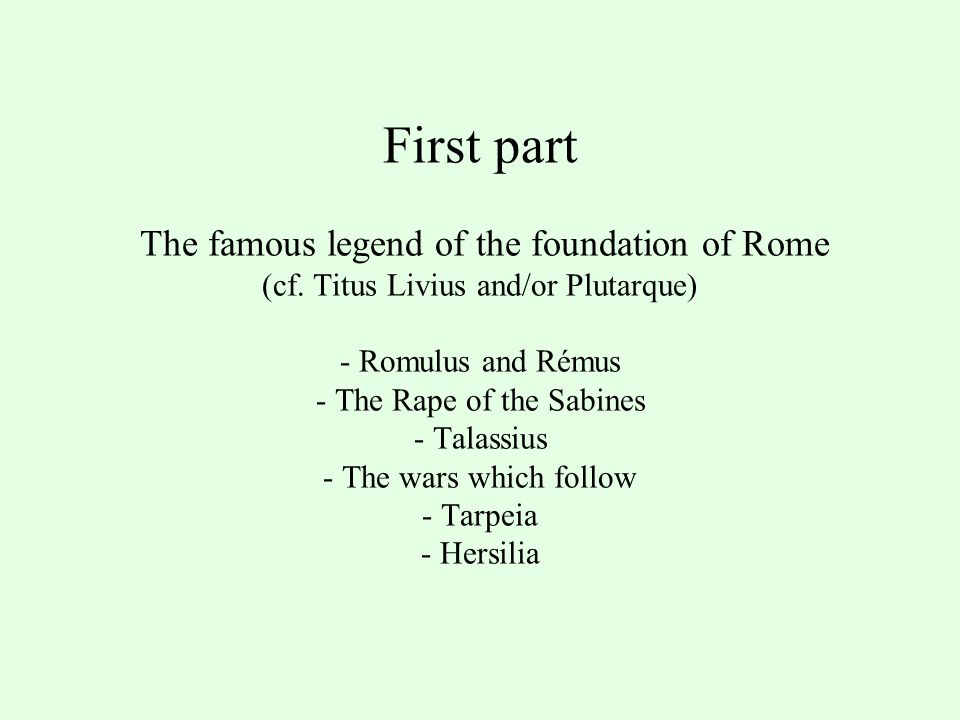 First part The famous legend of the foundation of Rome (cf.