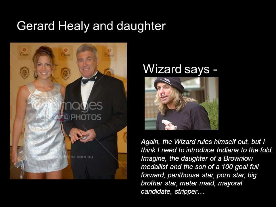 Gerard Healy and daughter Wizard says - Again, the Wizard rules himself out, but I think I need to introduce Indiana to the fold. Imagine, the daughte
