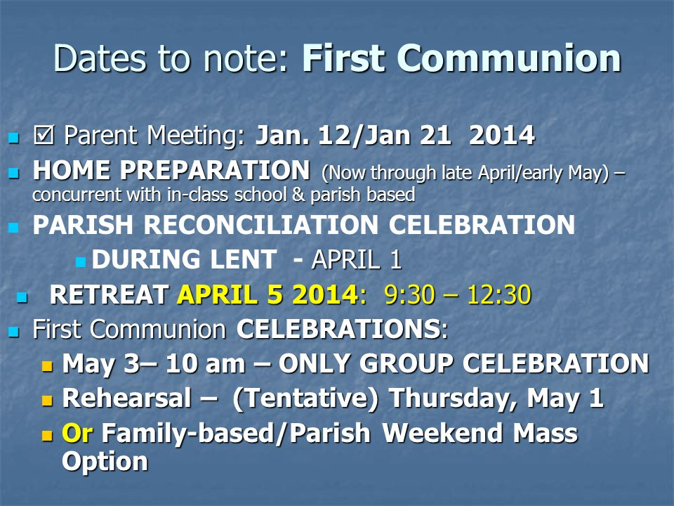Dates to note: First Communion Parent Meeting: Jan.