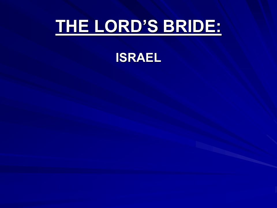 THE LORDS BRIDE: ISRAEL