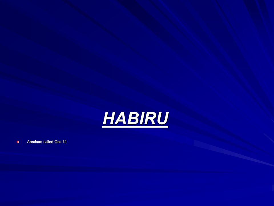 HABIRU Abraham called Gen 12