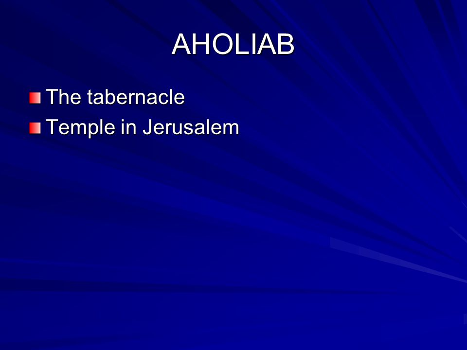 AHOLIAB The tabernacle Temple in Jerusalem