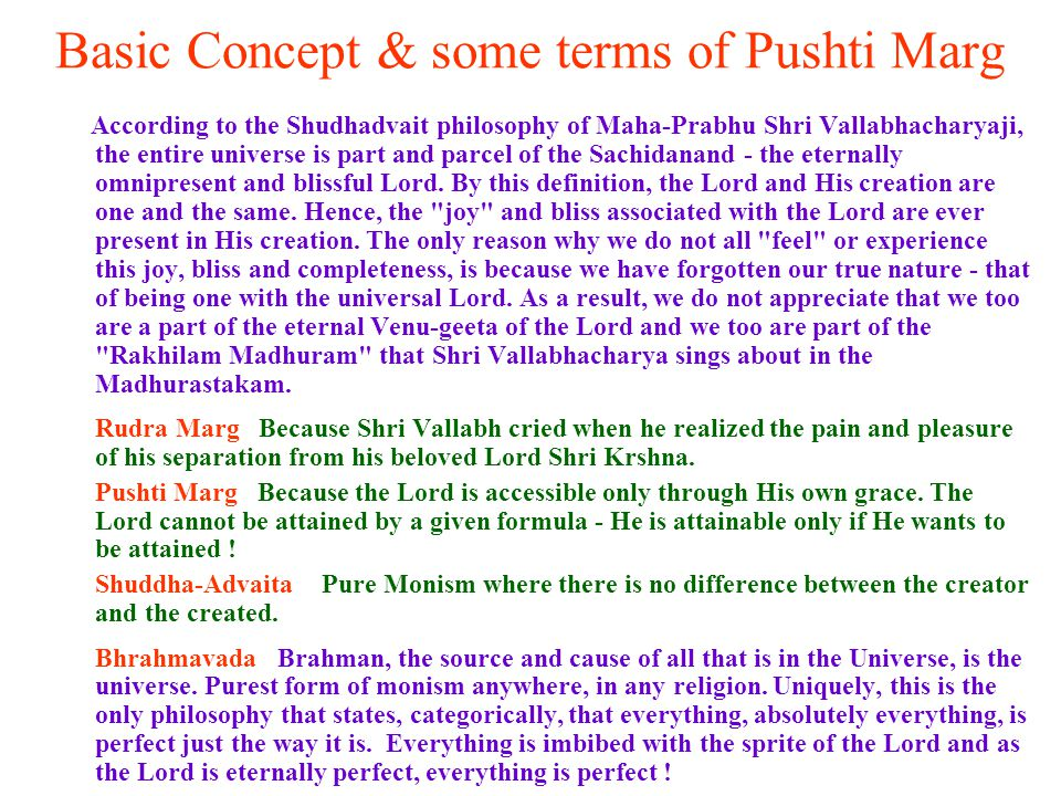 PUSTI MARG SECT The sect flourished under Mahaprabhujis second son Shri Vitthalnathji (popularly called Shri Gosaiji), and soon adopted the graceful lifestyle of the 16 th Century royal courts of North India.
