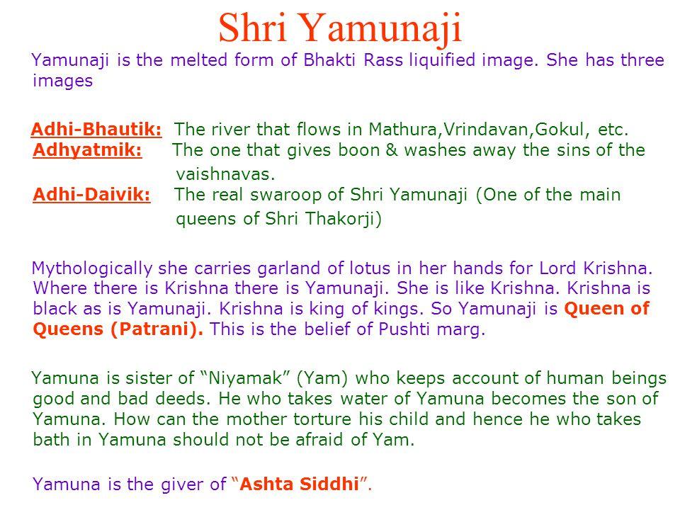 Shri Yamunaji Shri Yamuna is the fourth element of Shrinathji.