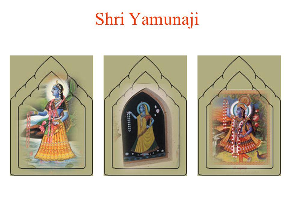 Shri Yamunaji Yamunaji is the melted form of Bhakti Rass liquified image.