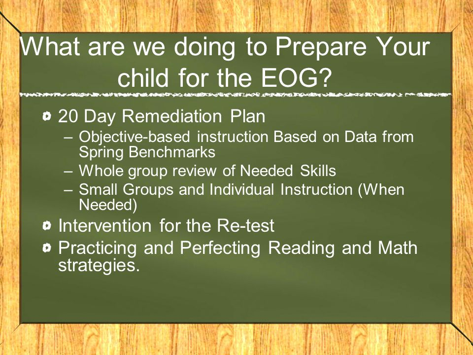 What are we doing to Prepare Your child for the EOG.