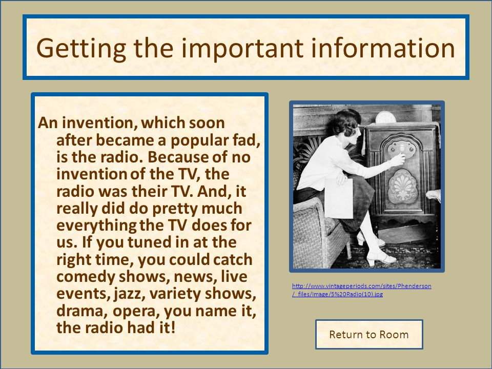 Return to Room http://www.vintageperiods.com/sites/Phenderson /_files/Image/5%20Radio(10).jpg Getting the important information An invention, which so
