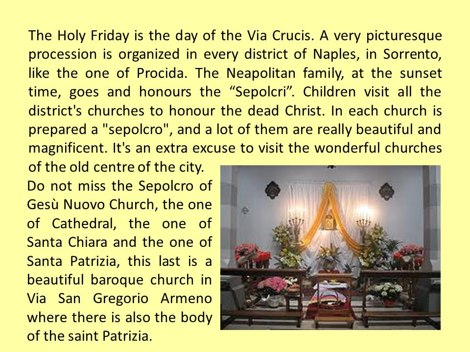 The Holy Friday is the day of the Via Crucis.