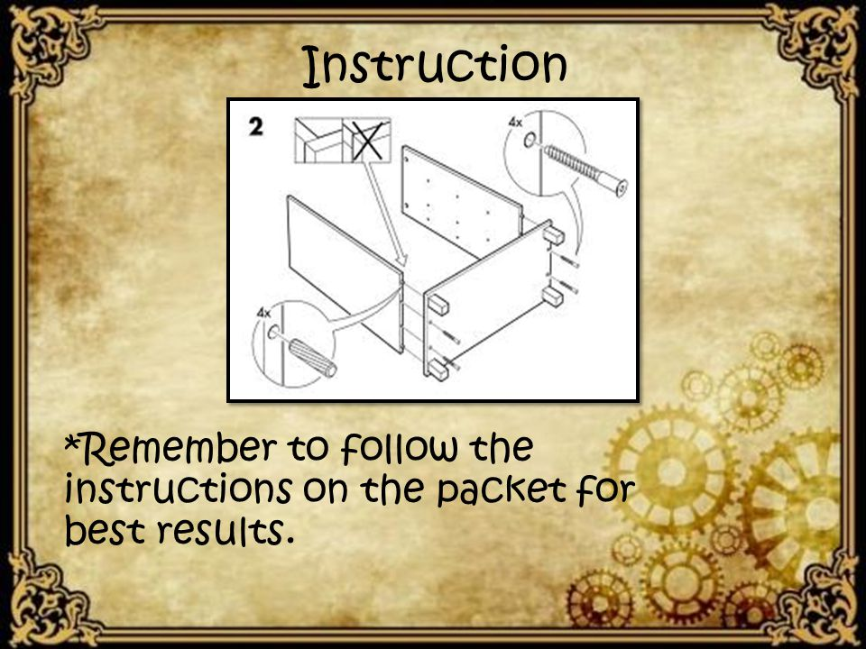 Instruction *Remember to follow the instructions on the packet for best results.