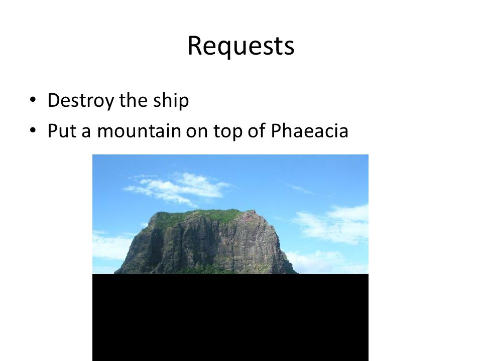 Requests Destroy the ship Put a mountain on top of Phaeacia
