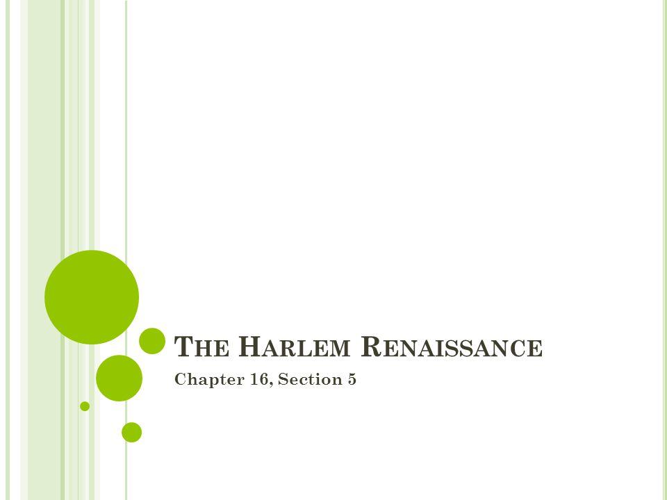 T HE H ARLEM R ENAISSANCE Chapter 16, Section 5