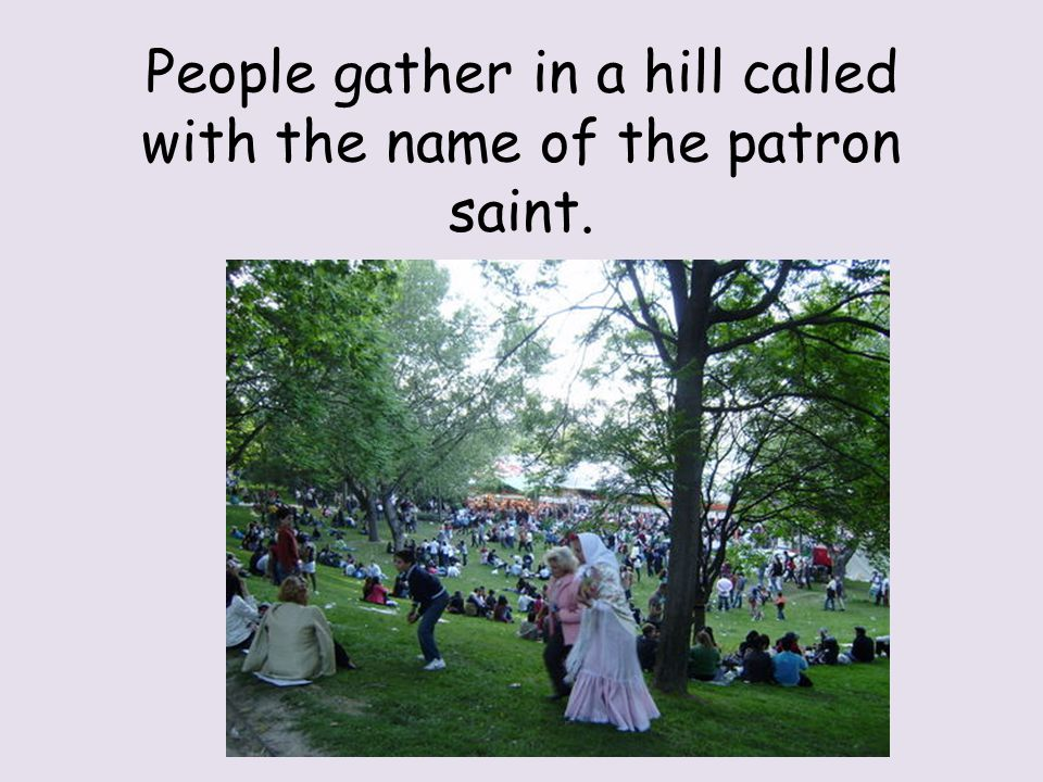 People gather in a hill called with the name of the patron saint.