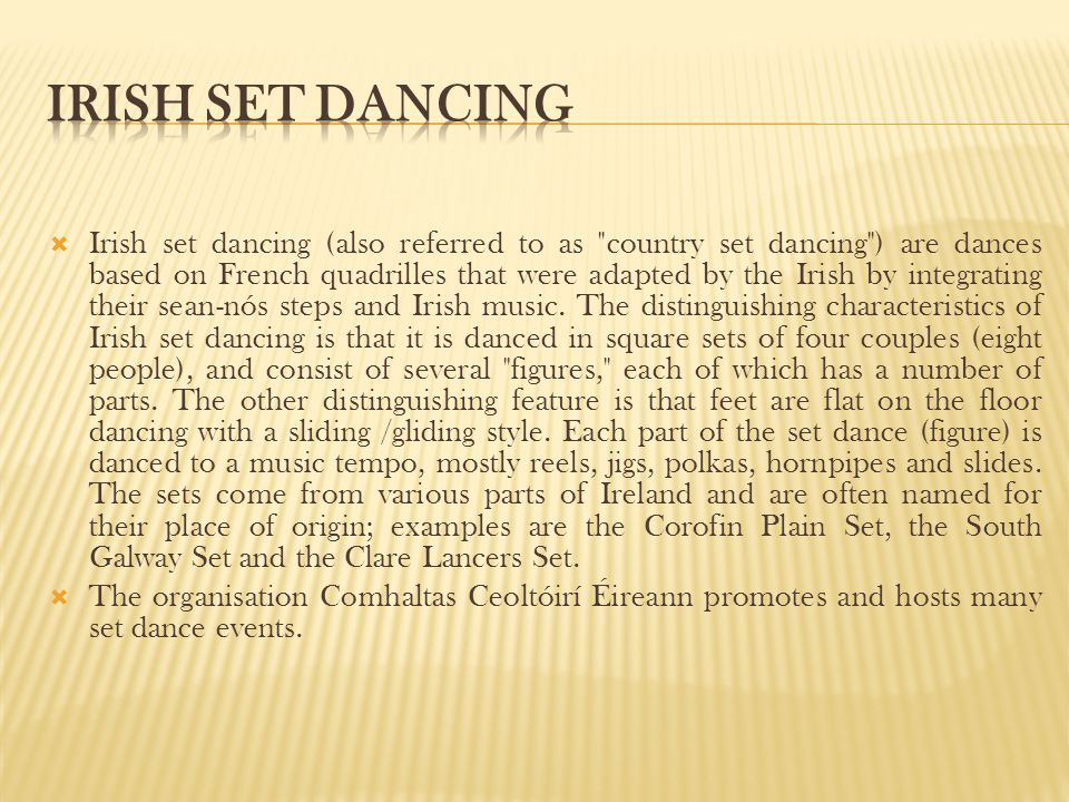 Irish set dancing (also referred to as