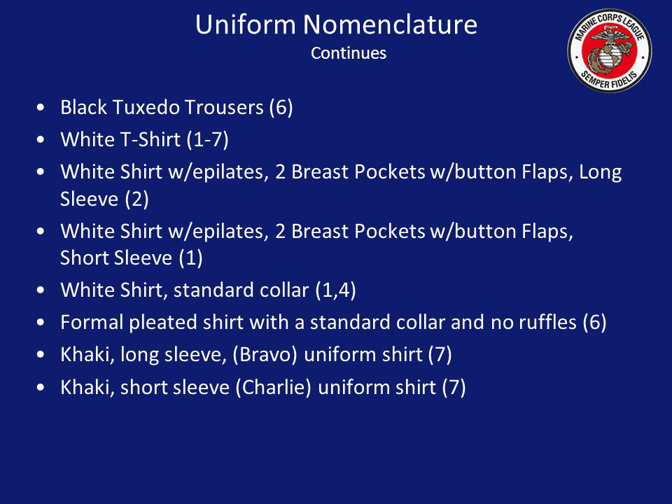 Casual Uniform The Black Trousers Black trousers with a black belt and square gold buckle with the Marine Corps Emblem are to be worn with the Casual Uniform.