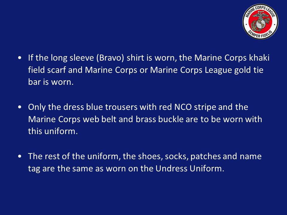 Ceremonial Uniform Departments or Detachments having a Color Guard may wear the Ceremonial Uniform, ONLY when participating in these ceremonies. This