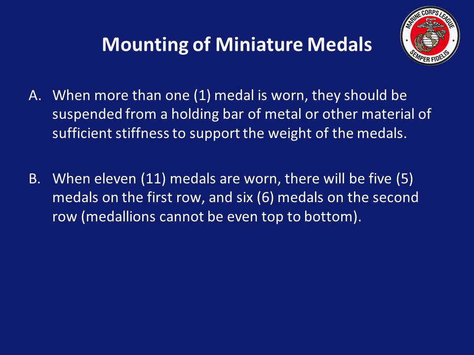 Wearing of Miniature Medals (Formal Dress Only) B. Additional holding bars on the Red Blazer shall be placed under the top row in such a manner that t