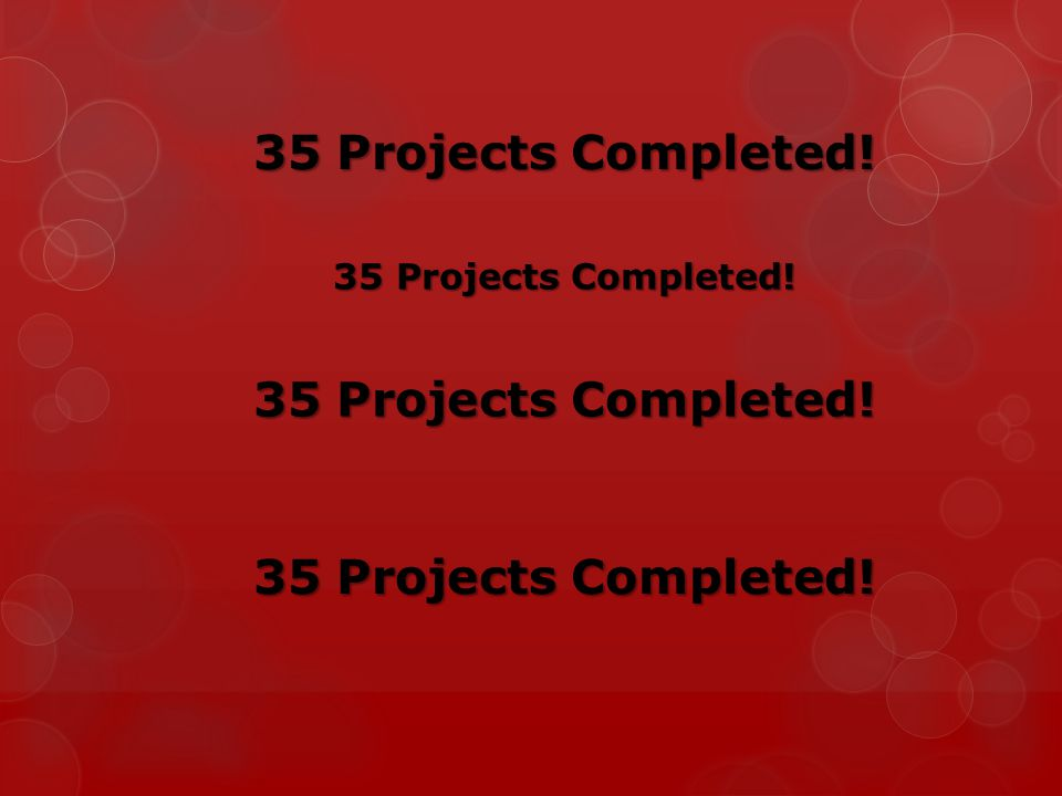 35 Projects Completed!