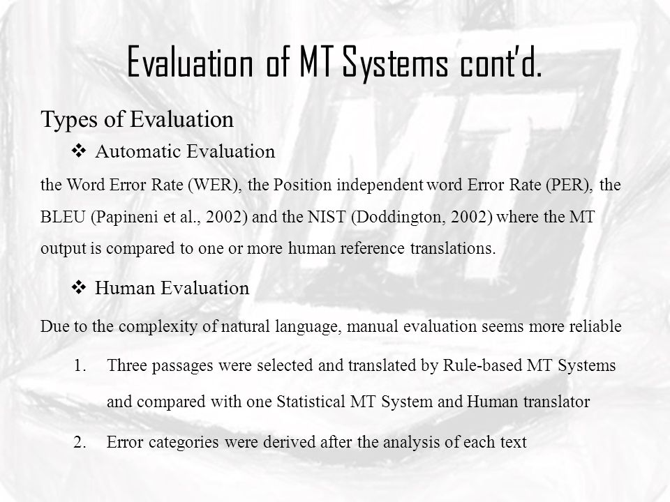 Evaluation of MT Systems contd.