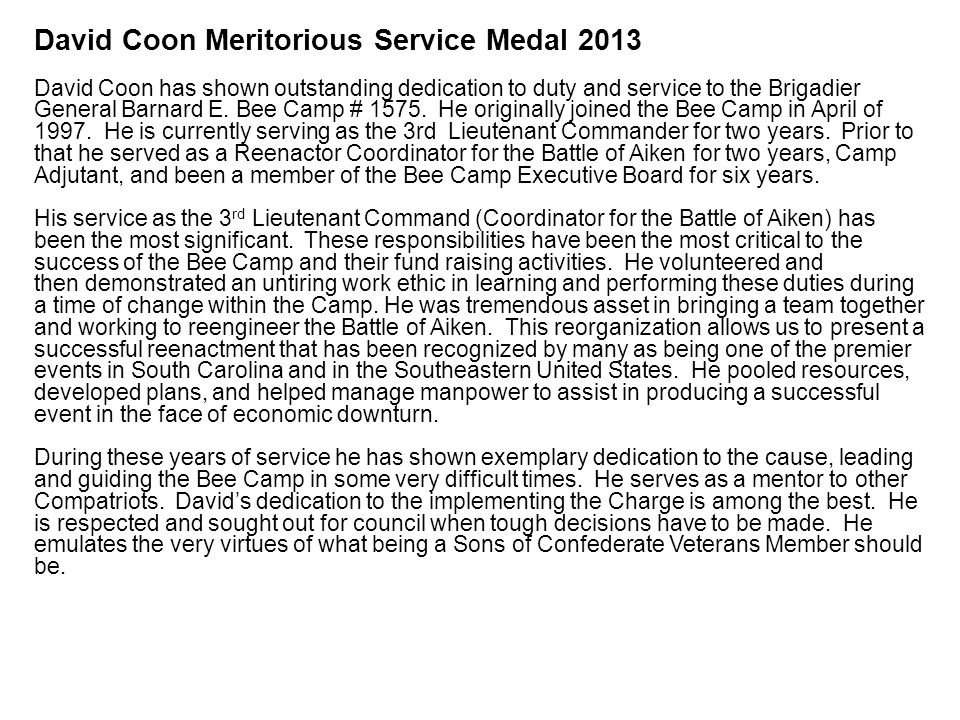 David Coon Meritorious Service Medal 2013 David Coon has shown outstanding dedication to duty and service to the Brigadier General Barnard E.