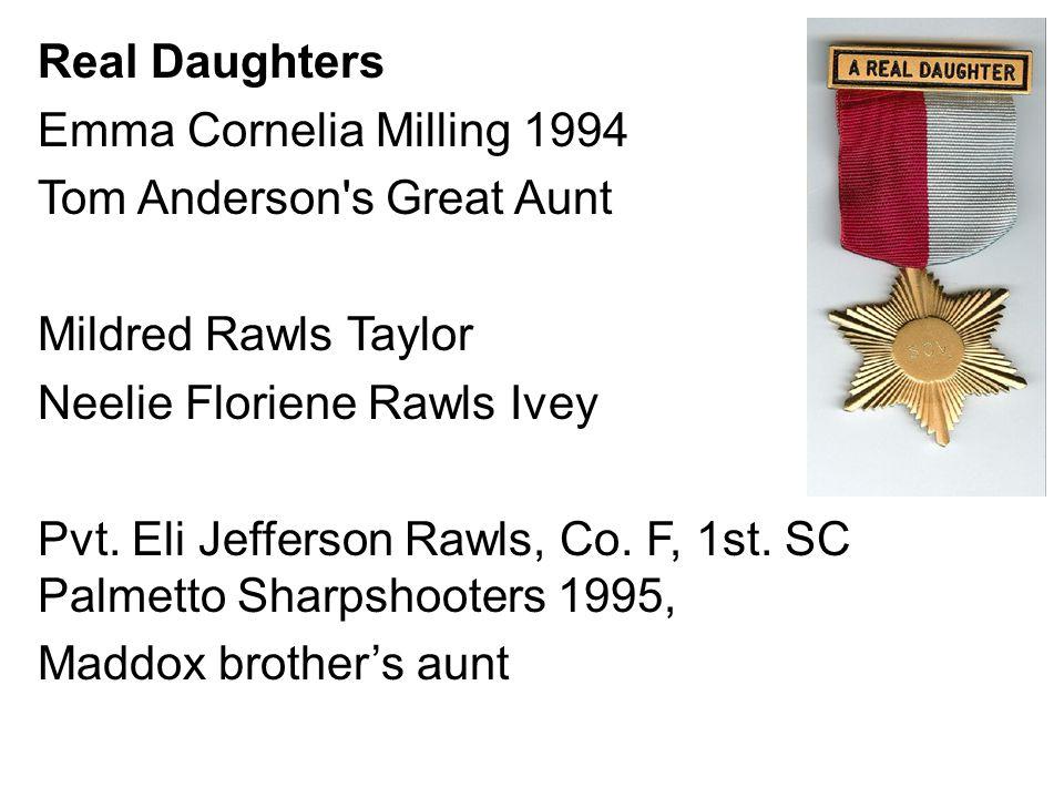 Real Daughters Emma Cornelia Milling 1994 Tom Anderson s Great Aunt Mildred Rawls Taylor Neelie Floriene Rawls Ivey Pvt.