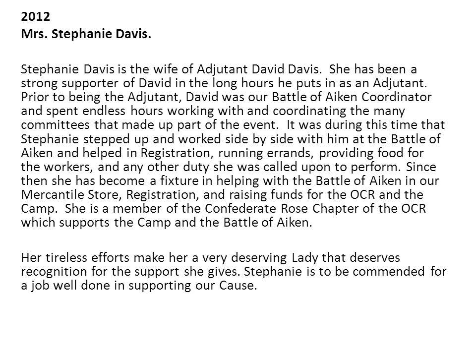 2012 Mrs. Stephanie Davis. Stephanie Davis is the wife of Adjutant David Davis.