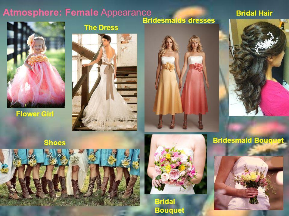 Atmosphere: Female Appearance Flower Girl The Dress Bridal Hair Shoes Bridesmaids dresses Bridal Bouquet Bridesmaid Bouquet