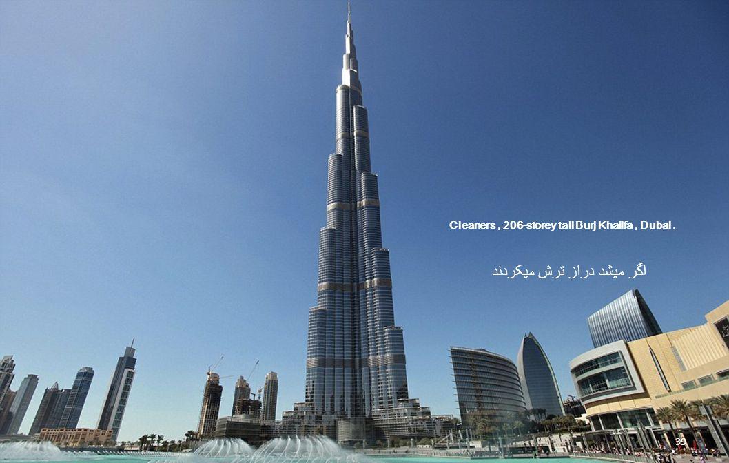Cleaners, 206-storey tall Burj Khalifa, Dubai. 38