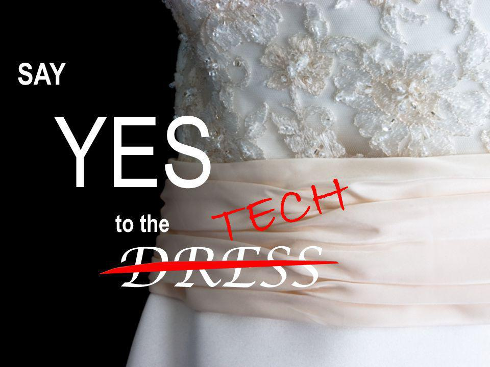 SAY YES to the DRESS TECH