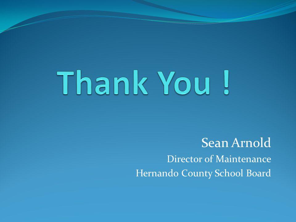 Sean Arnold Director of Maintenance Hernando County School Board