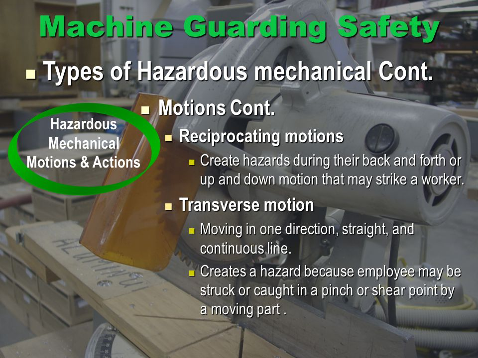 Machine Guarding Safety Types of Hazardous mechanical Cont.