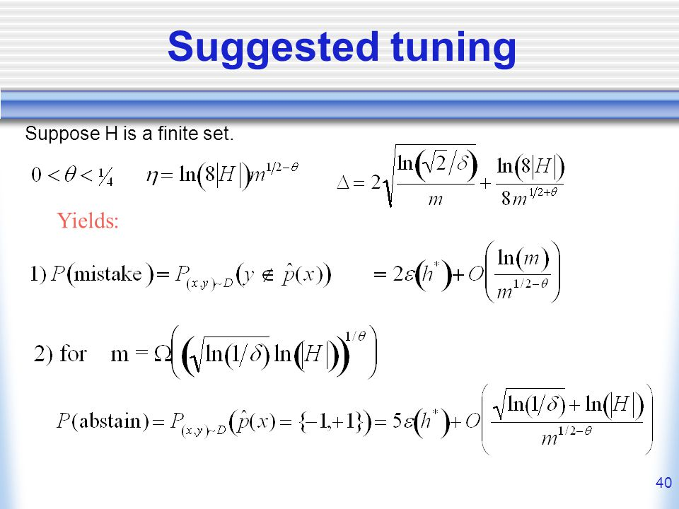 40 Suggested tuning Yields: Suppose H is a finite set.