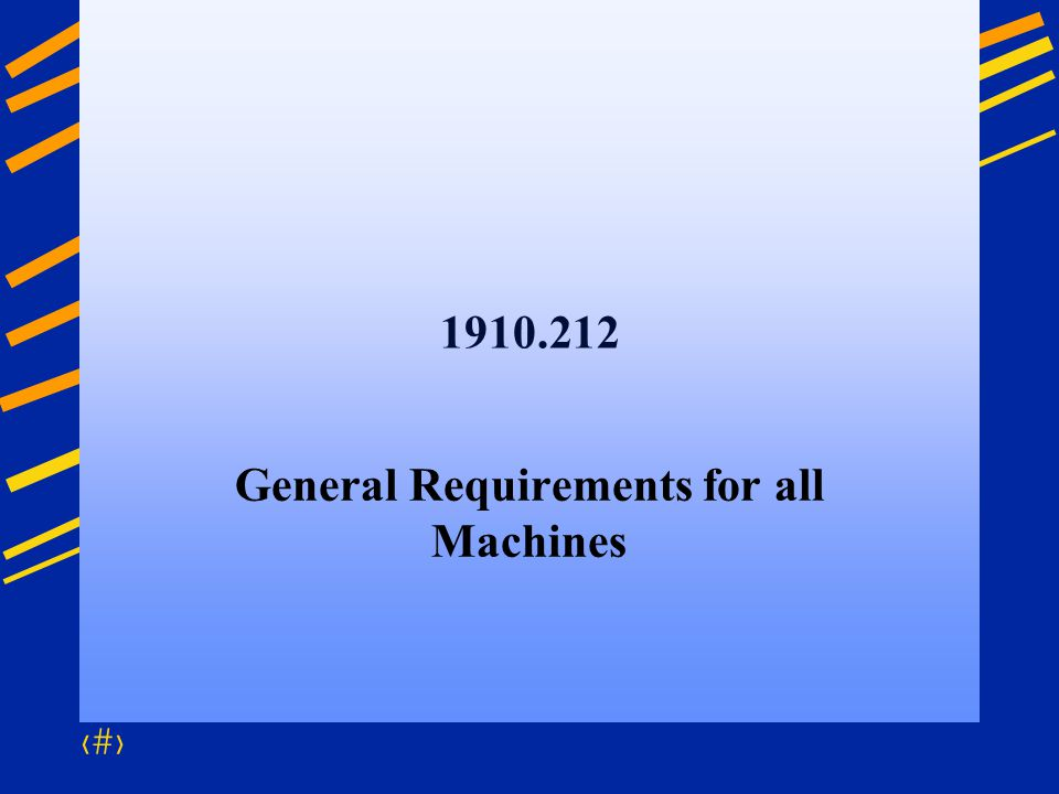 36 1910.212 General Requirements for all Machines