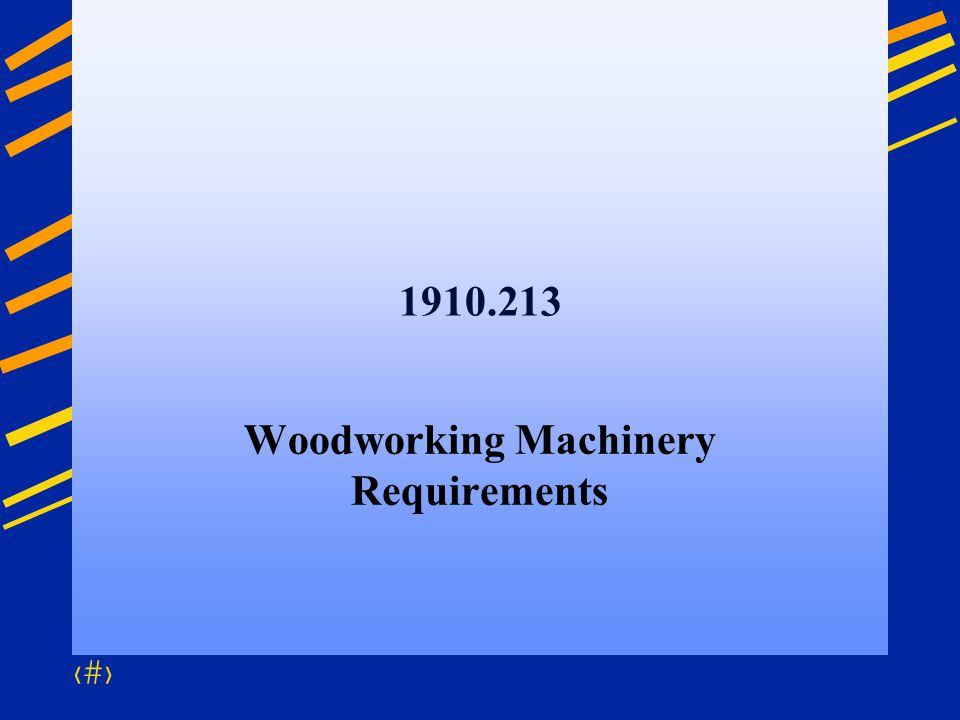 41 1910.213 Woodworking Machinery Requirements
