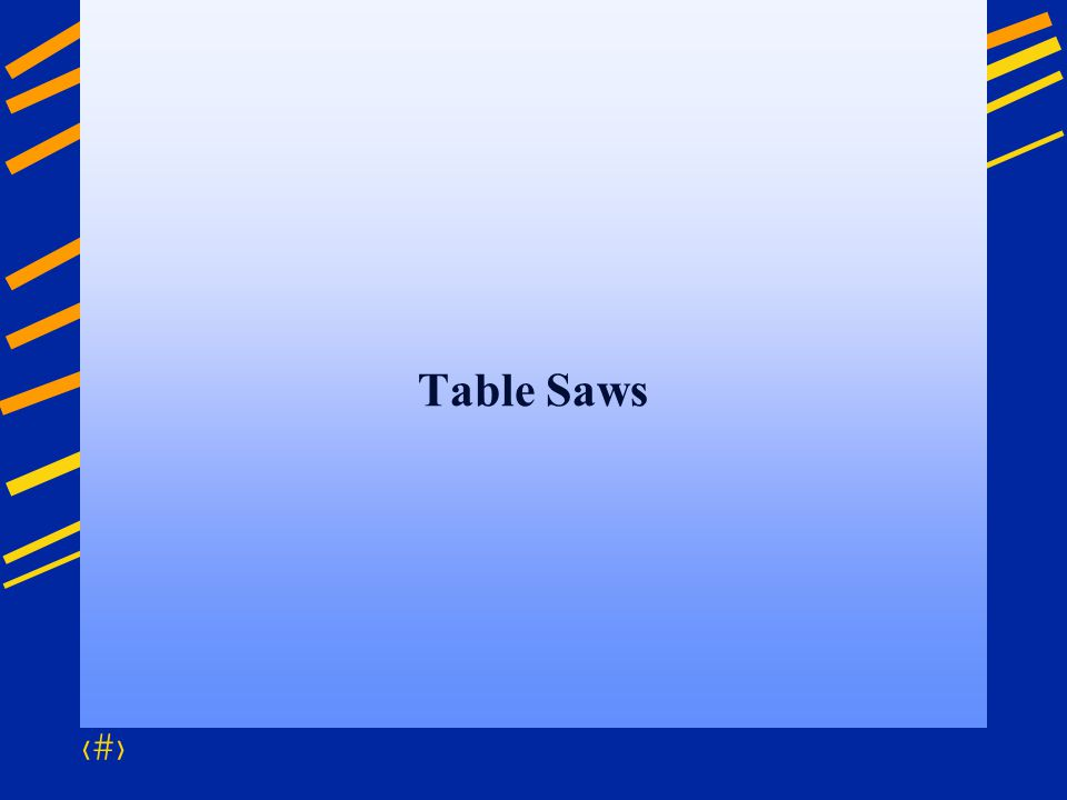 45 Table Saws