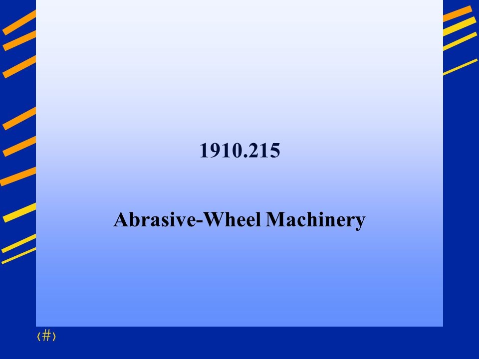 54 1910.215 Abrasive-Wheel Machinery