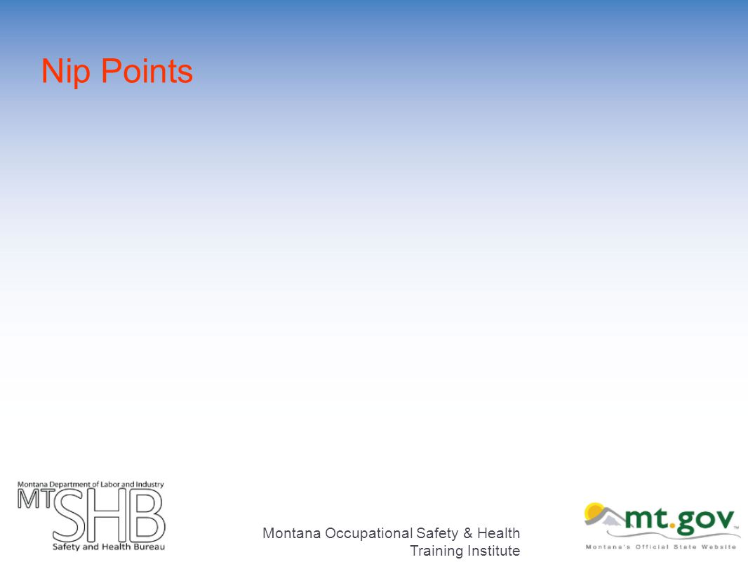 Nip Points Montana Occupational Safety & Health Training Institute
