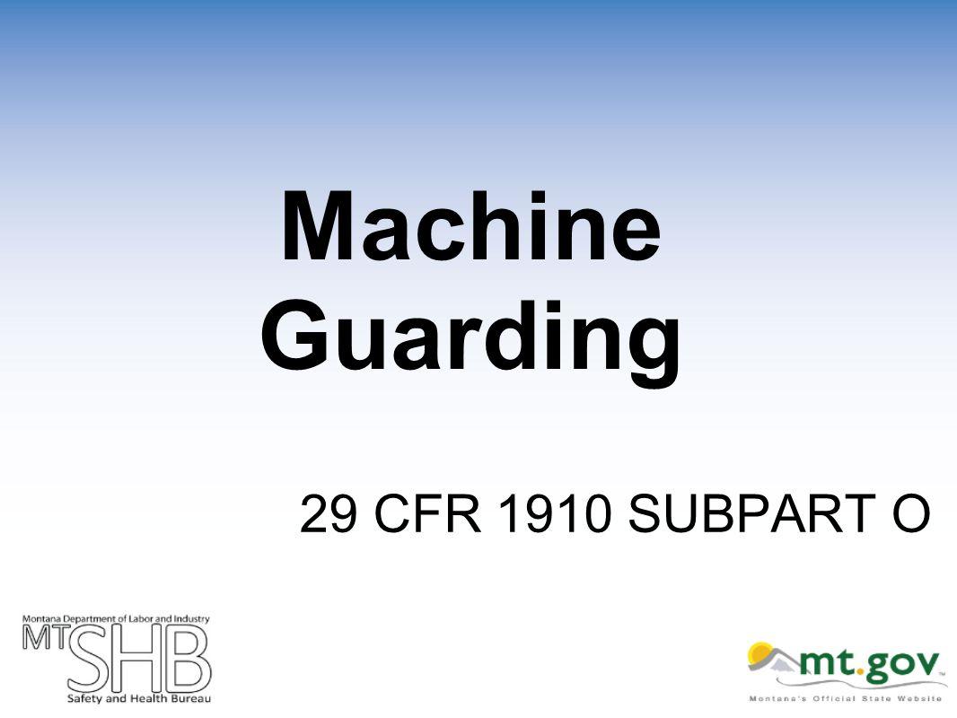 29 CFR 1910 SUBPART O Machine Guarding