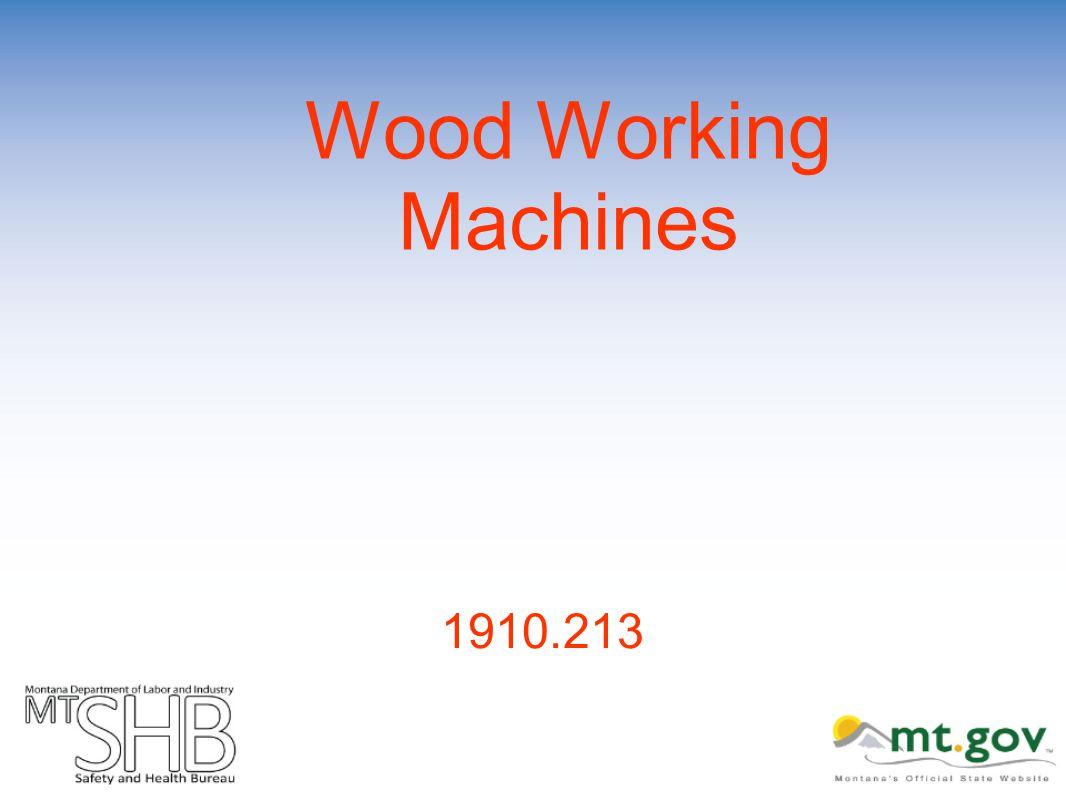 Wood Working Machines 1910.213