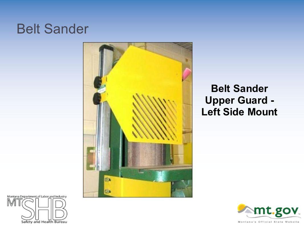 Belt Sander Belt Sander Upper Guard - Left Side Mount