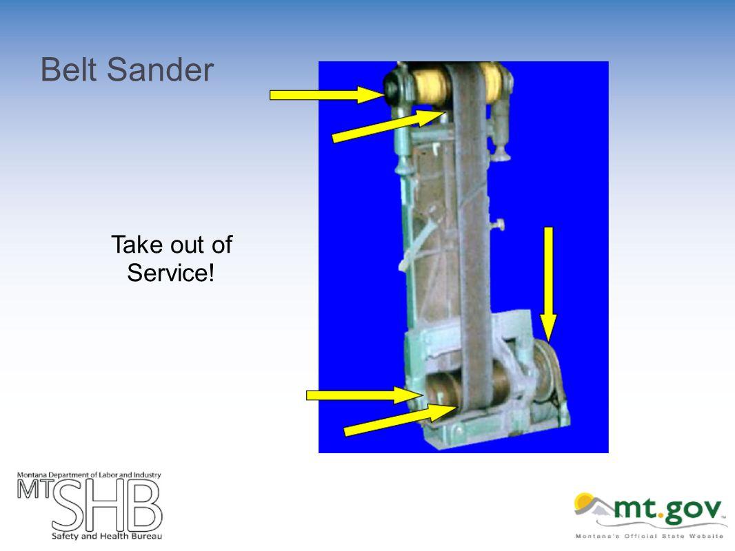 Belt Sander Take out of Service!