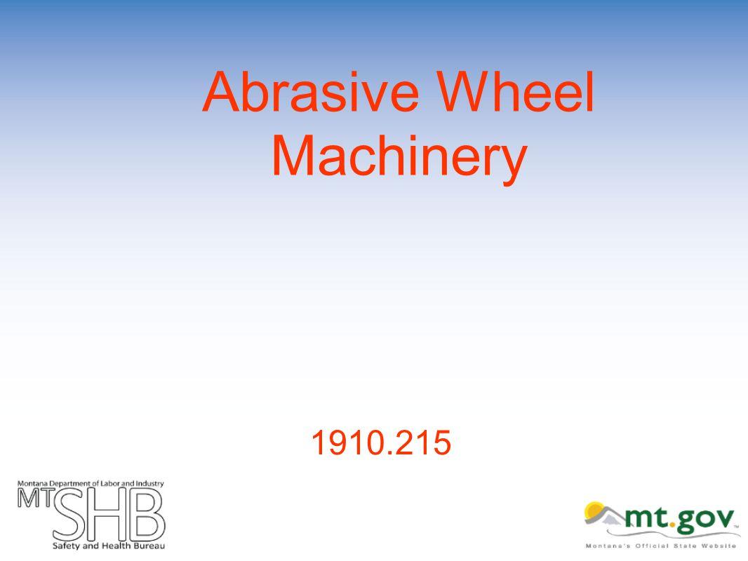 Abrasive Wheel Machinery 1910.215