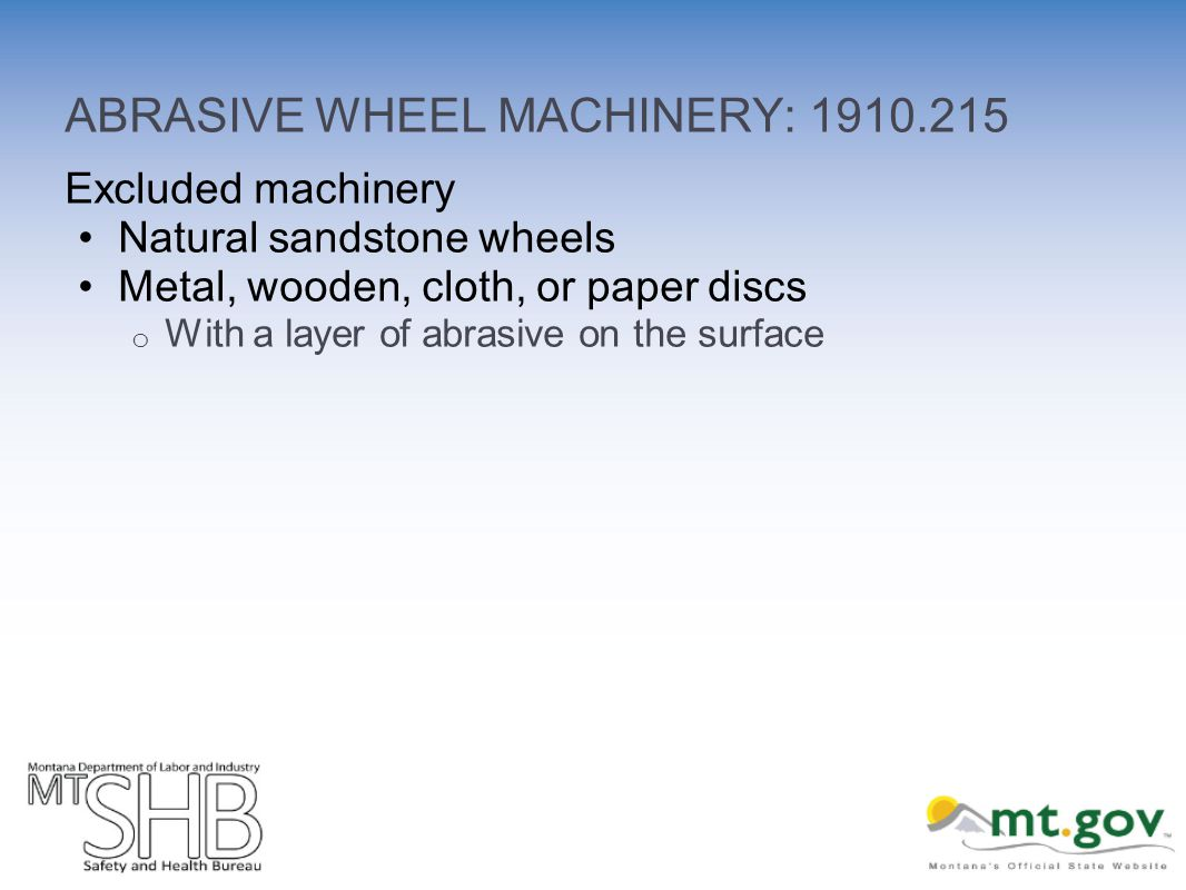 ABRASIVE WHEEL MACHINERY: Excluded machinery Natural sandstone wheels Metal, wooden, cloth, or paper discs o With a layer of abrasive on the surface